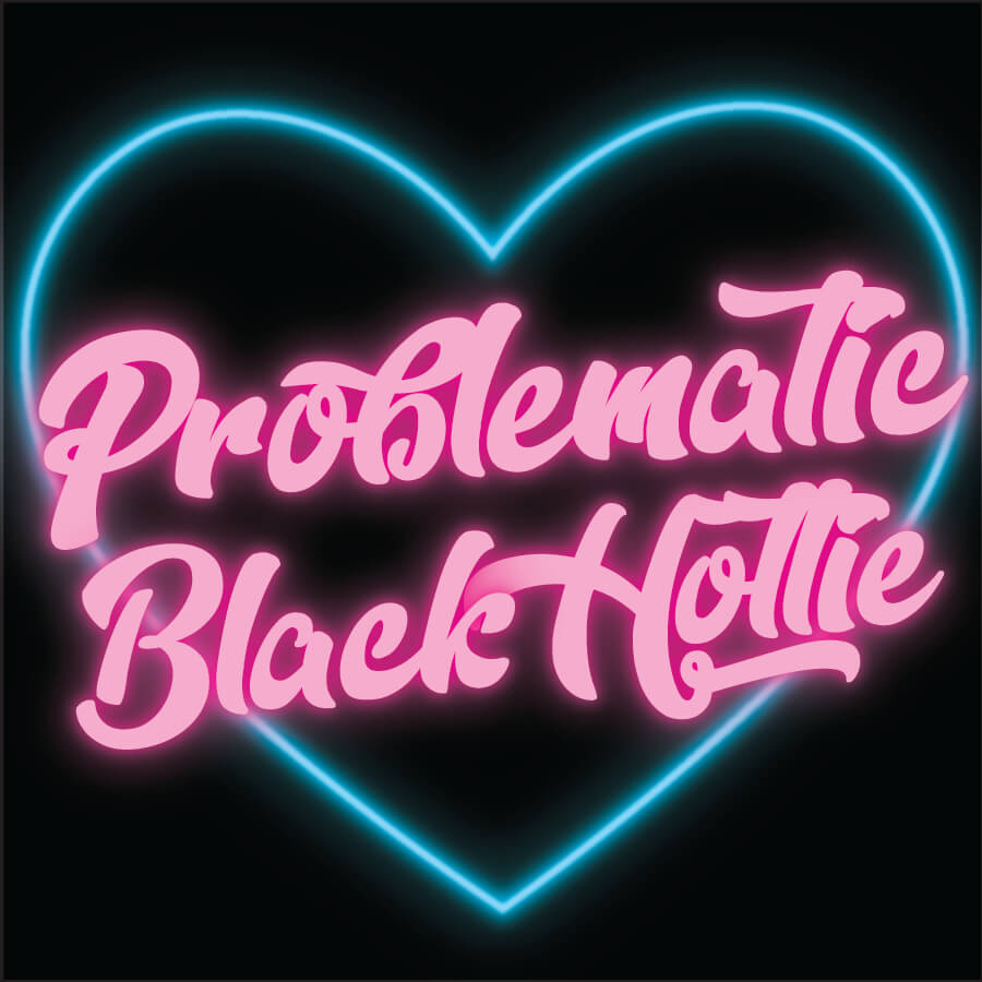 "Logo description: Bright Pink logo. A pink glows around the bubble letters. The logo reads ""Problematic Black Hottie."" It is in front of a blue neon heart and black backdrop."