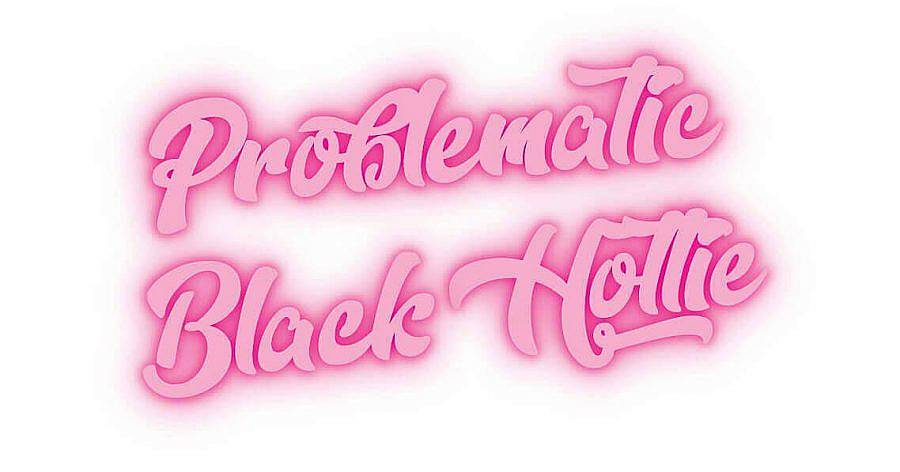 "Logo description: Bright Pink logo. A pink glows around the bubble letters. The logo reads ""Problematic Black Hottie."" Against a white backdrop."