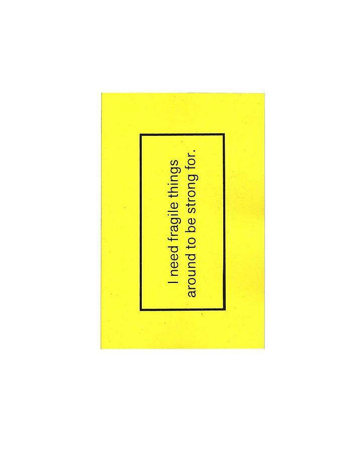 """image description: this image features the front cover of a book published by Soup Press in 2020. The book has a yellow cover with a thin black rectangle surrounding text that is printed vertically which reads """"I need fragile things around to be strong for"""", the book's title."""